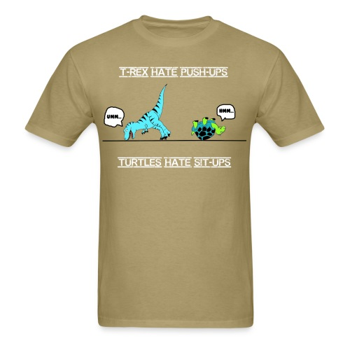 T-rex hate push-ups and turtles hate sit-ups standard - Men's T-Shirt