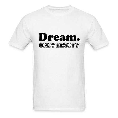 Dream University - Men's T-Shirt