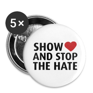 Show love and stop the hate - Badge - Small Buttons