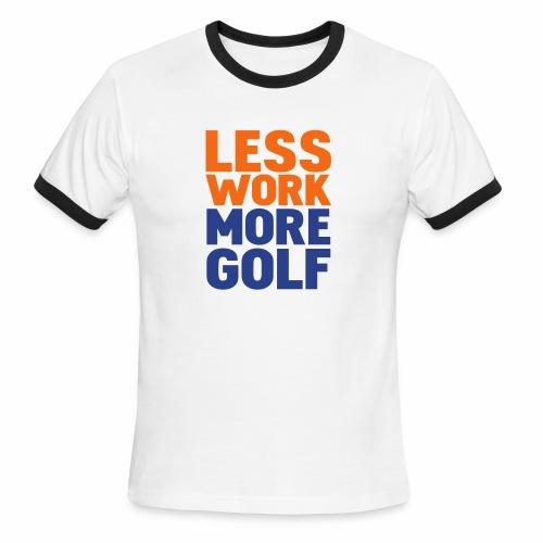 Less Work More Golf - Men's Ringer T-Shirt