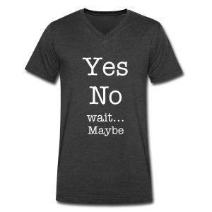 You're Yes Then You're No - Men's V-Neck T-Shirt by Canvas