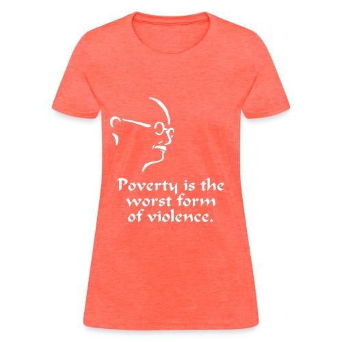 Gandhi – Poverty - Women's T-Shirt