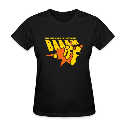 BAAAM the audience is listening - Women's T-Shirt