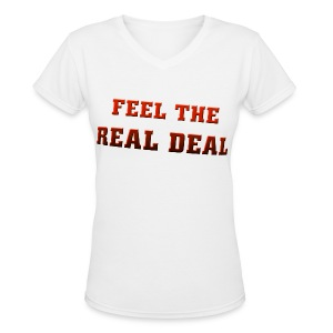 I love To Feel The Real Deal  - Women's V-Neck T-Shirt