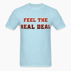 I love Feel The Real Deal. TM