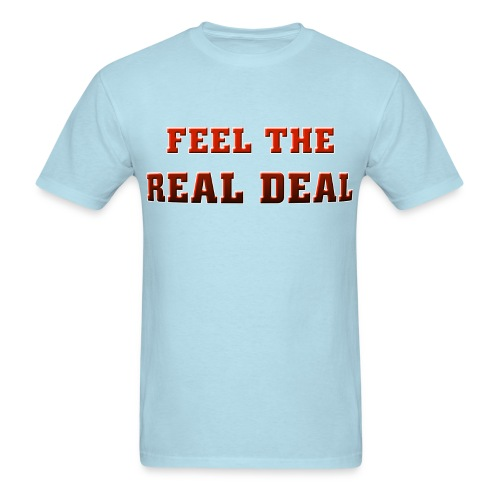 I (heart) to Feel The Real Deal. TM  Mens Shirt - Men's T-Shirt