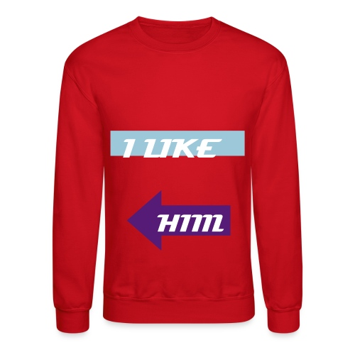 Boyfriend & Girlfriend: I Like ...Her - Crewneck Sweatshirt