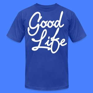 Good Life T-Shirts - stayflyclothing.com - Men's T-Shirt by American Apparel