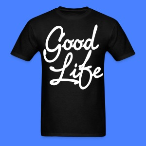 Good Life T-Shirts - stayflyclothing.com - Men's T-Shirt