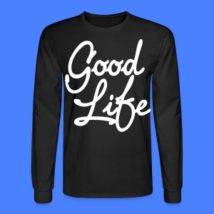 Good Life Long Sleeve Shirts - stayflyclothing.com - Men's Long Sleeve T-Shirt