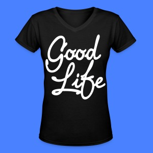 Good Life Women's T-Shirts - stayflyclothing.com - Women's V-Neck T-Shirt