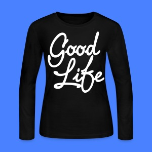 Good Life Long Sleeve Shirts - stayflyclothing.com - Women's Long Sleeve Jersey T-Shirt