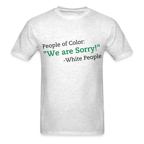 Sorry Black People - Men's T-Shirt