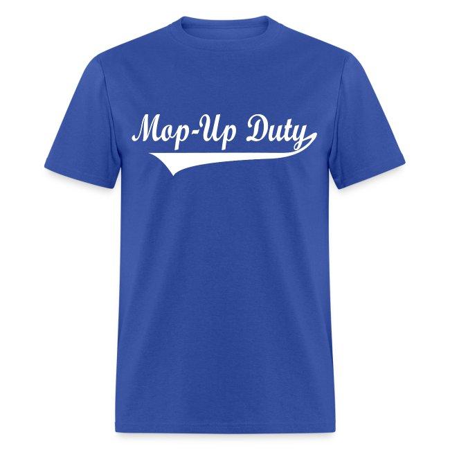 Mop-Up Duty standard T-Shirt, white logo