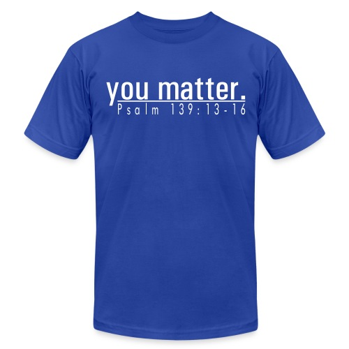 Men's American Apparel T-Shirt - you matter. - Blue/White - Men's  Jersey T-Shirt