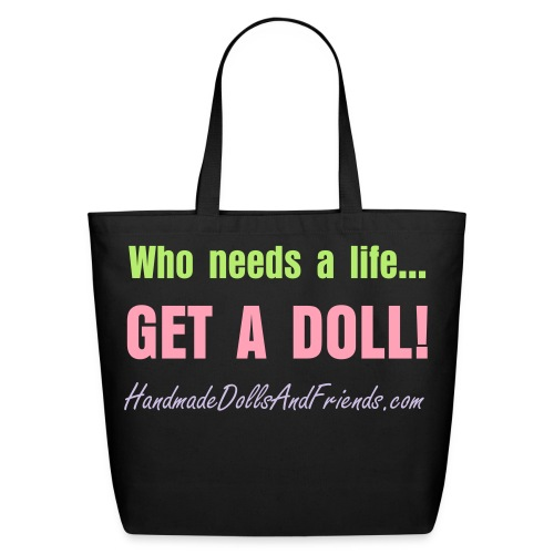 GET A DOLL!  Tote bag - Eco-Friendly Cotton Tote