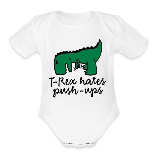 T-Rex Hates Pushups - Organic Short Sleeve Baby Bodysuit