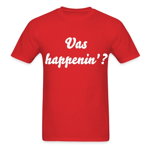 Vas Happenin'? - Men's T-Shirt