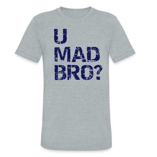 U Mad Heather Grey - Unisex Tri-Blend T-Shirt