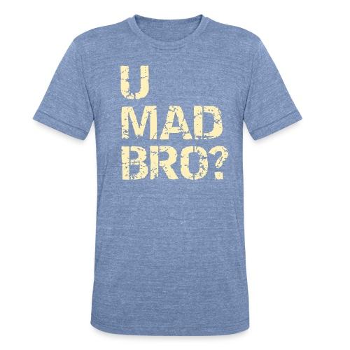 U Mad Heather Blue - Unisex Tri-Blend T-Shirt