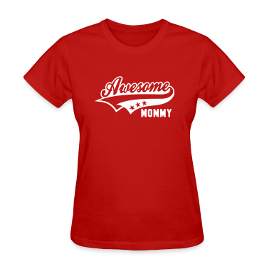 Awesome MOMMY T-Shirt WR