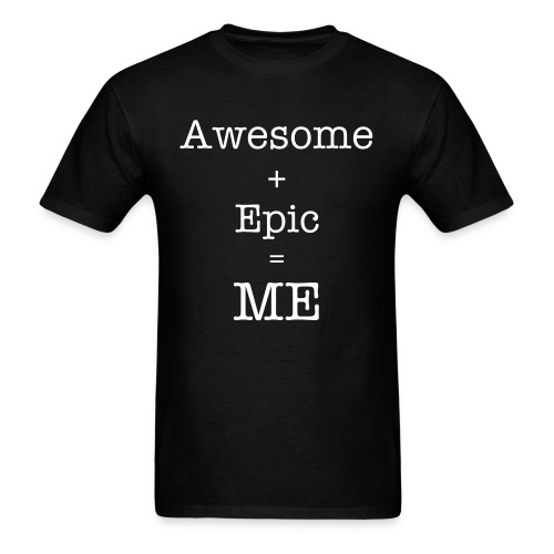Awesome plus Epic equals ME - Men's T-Shirt