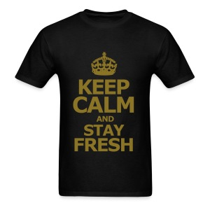 KEEP CALM AND STAY FRESH - Men's T-Shirt