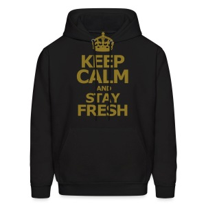 KEEP CALM AND STAY FRESH - Men's Hoodie