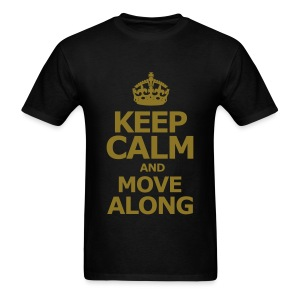 KEEP CALM AND MOVE ALONG - Men's T-Shirt