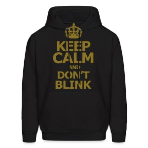 KEEP CALM AND DON'T BLINK - Men's Hoodie