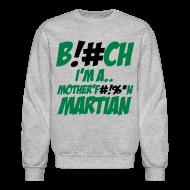 Long Sleeve Shirts ~ Crewneck Sweatshirt ~ Martian