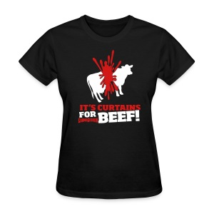 Curtains for Beef - Women's T-Shirt