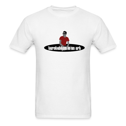 Turntablism is an Art T Shirt - Men's T-Shirt