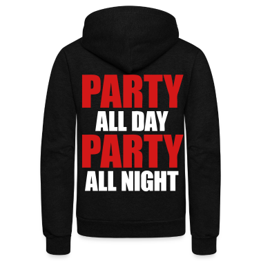 Party All Day Party All Night Zip Hoodies/Jackets - stayflyclothing.com