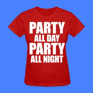 Party All Day Party All Night Women's T-Shirts - stayflyclothing.com - Women's T-Shirt