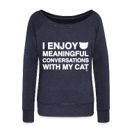 Long Sleeve Shirts ~ Women's Wideneck Sweatshirt ~ Meaningful Conversations