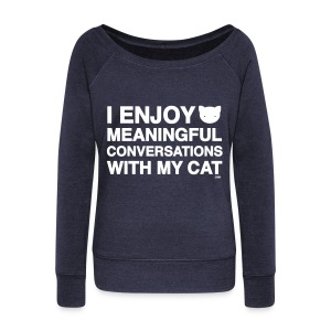 Meaningful Conversations - Women's Wideneck Sweatshirt