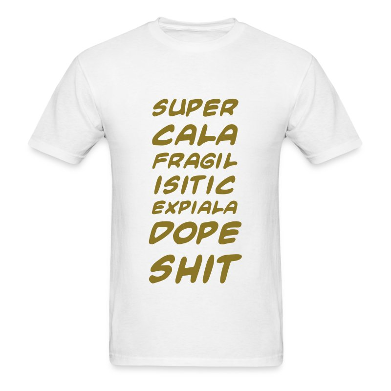 Men's Supercalifragilistic T-Shirt - Men's T-Shirt
