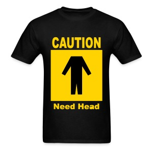Men's Need Head T-Shirt - Men's T-Shirt