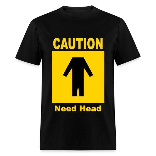 Men's Need Head T-Shirt - Men's T-Shirt