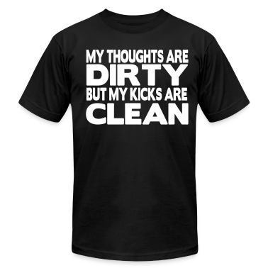 My KICKS are CLEAN T-Shirts