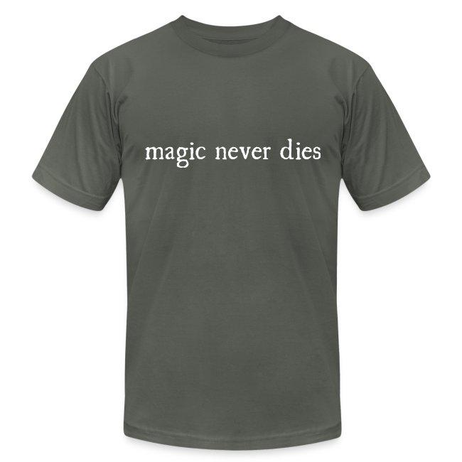Magic Never Dies White