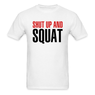 T-Shirts ~ Men's T-Shirt ~ Shut up and squat