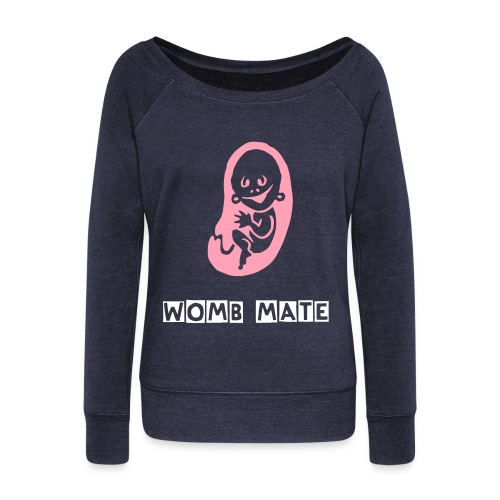 Womb Mate - Women's Wideneck Sweatshirt