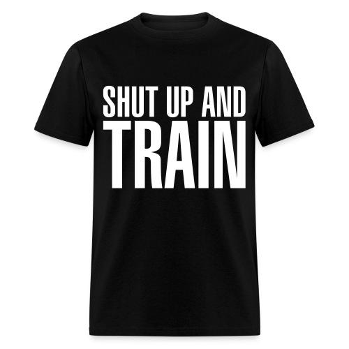 Shut Up Tee (White Letters) - Men's T-Shirt