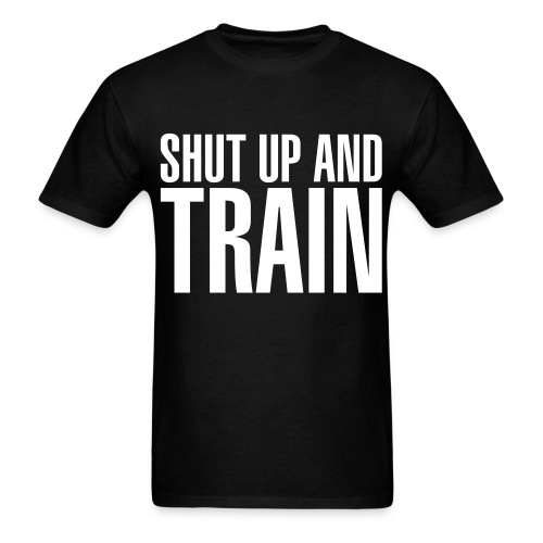 Shut Up Tee (White Letters) - Men's T-Shirt