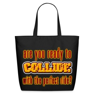 I Love-Are You Ready To Coolide With The Perect Ride - Eco-Friendly Cotton Tote