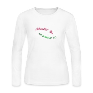 Adorable Yes, Affordable No. - Women's Long Sleeve Jersey T-Shirt