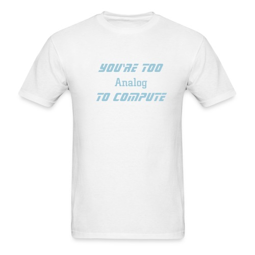 Too Analog - Men's T-Shirt
