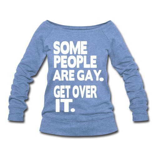 Legalize Gay - Women's Wideneck Sweatshirt